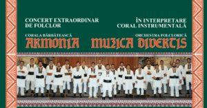 Concert Extraordinar de Folclor, Corala Armonia | 5 iunie 2019