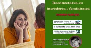 Seminar caritabil – Reconectarea cu încrederea și feminitatea | 5 martie 2019