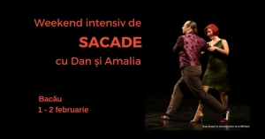 Weekend intensiv de Sacade cu Dan și Amalia